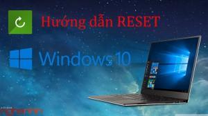 Hướng dẫn khôi phục Windows 10 về trạng thái mới cài đặt